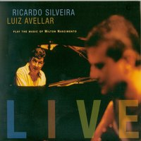 Play The Music Of Milton Nascimento: Live — Ricardo Silveira, Luiz Avellar, Ricardo Silveira & Luiz Avellar