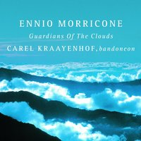Guardians Of The Clouds — Ennio Morricone, Carel Kraayenhof