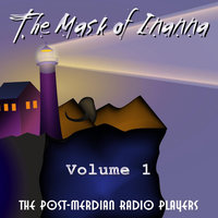 The Mask of Inanna, Volume 1 — Post-Meridian Radio Players