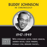 Complete Jazz Series 1947 - 1949 — Buddy Johnson