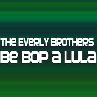 Be Bop a Lula — The Everly Brothers