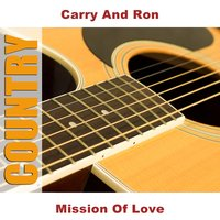 Mission Of Love — Carry And Ron