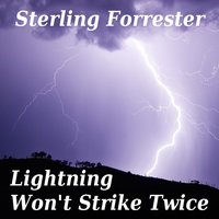 Lightning Won't Strike Twice — Sterling Forrester