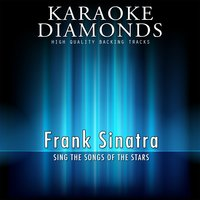 Karaoke Diamonds : The Best Songs of Frank Sinatra — Karaoke Diamonds