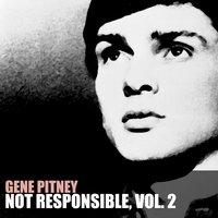 Not Responsible, Vol. 2 — Gene Pitney