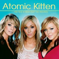 The Tide Is High (Get The Feeling) — Atomic Kitten
