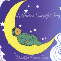 Lullabies Simply Sung — Marilyn Power Scott