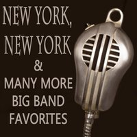 New York, New York & Many More Big Band Favorites — Instrumental Big Band Orchestra, 1940s Music, Big Band Sounds