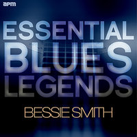 Essential Blues Legends - Bessie Smith — Bessie Smith