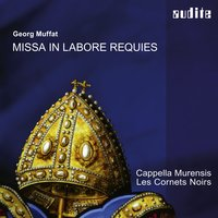 Muffat: Missa in labore requies — Cappella Murensis & Les Cornets Noirs