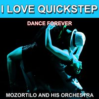I Love Quickstep (Dance Forever) — Mozortilo and His Orchestra