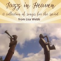 Jazz in Heaven — LISA WEBB