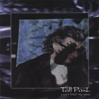 Can't find my way — Tall Paul