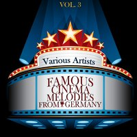 Famous Cinema Melodies From Germany, Vol. 3 — сборник