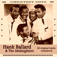 Hank Ballard and the Midnighters Greatest Hits — Hank Ballard & The Midnighters