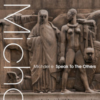 Speak To The Others — Michael E