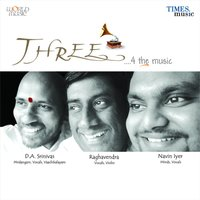 Three - 4 the Music — D.A. Srinivas, Raghavendra, Navin Iyer