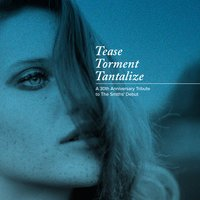 Tease Torment Tantalize: A 30th Anniversary Tribute to the Smiths' Debut — сборник