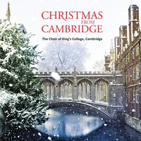 Christmas from Cambridge — Феликс Мендельсон, William J. Kirkpatrick, Sir David Willcocks, Boris Ord, Choir Of King's College, Cambridge, Henry Gauntlett