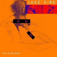 Lions In The Shade — Jake Kirk