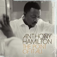 The Point Of It All — Anthony Hamilton
