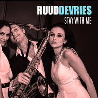 Stay with Me — Ruud De Vries