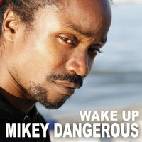 Wake Up — Mikey Dangerous