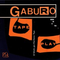Tape Play: 10 Works For Electronic Tape — Kenneth Gaburo