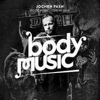 Body Music — Jochen Pash