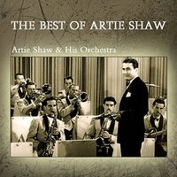 The Best Of Artie Shaw — Artie Shaw & His Orchestra, Artie Shaw & His Gramercy Five, Artie Shaw and his Orchestra, Artie Shaw and His Gramercy Five, Джордж Гершвин