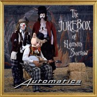 The Jukebox of Human Sorrow — Automatics