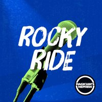 Rocky Ride — Magician's Nephew Band
