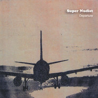 Departure — Super Nudist