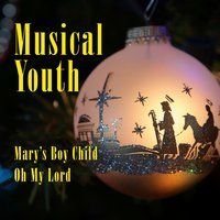 Mary's Boy Child / Oh My Lord — Musical Youth