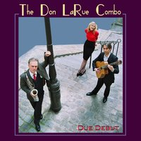 Vocal Trio Debut — The Don LaRue Combo