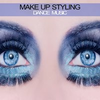 Make Up Styling Dance Music — сборник
