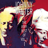 The Very Best Of Vol. 1 — Johnny Winter