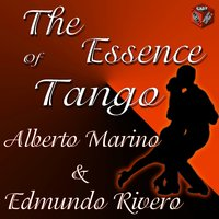The Essece of Tango: Alberto Marino & Edmundo Rivero — Alberto Marino, Edmundo Rivero