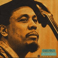 Free Orchestral Jazz — Charles Mingus