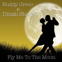Fly Me to the Moon — Buddy Greco, Dinah Shore