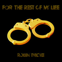 For The Rest Of My Life — Robin Thicke