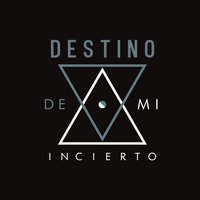 De Mi — DESTINO INCIERTO