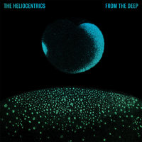 From the Deep — The Heliocentrics