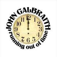 Running out of Time — John Galbraith