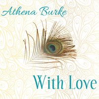 With Love — Athena Burke