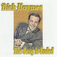 The Song Is Ended — Dick Haymes