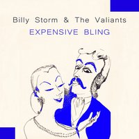 Expensive Bling — Billy Storm & The Valiants