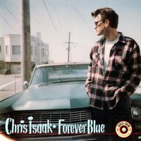 Forever Blue — Chris Isaak