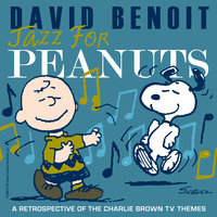 Jazz for Peanuts - A Retrospective of the Charlie Brown Television Themes — David Benoit