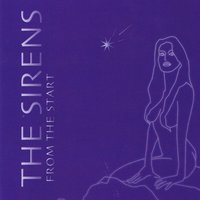 From the Start — The Sirens